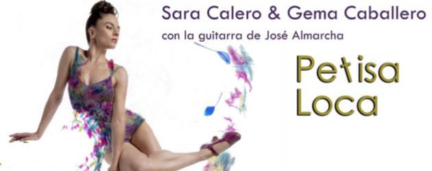 Sara Calero estrena  «Petisa Loca» en Alcalá (Madrid)