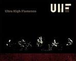 UHF' Ultra High Flamenco.