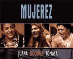 'MUJEREZ' Juana la del Pipa, Dolores Agujetas, Macanita