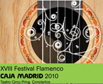 18th Festival Flamenco Caja Madrid 2010