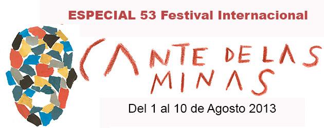 Especial 53 Festival Internacional del Cante de las Minas de La Unión 2013