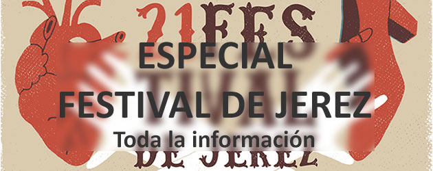 Special 21 Festival de Jerez 2017. All the information