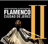 """Bases – II Premio Internacional de Investigación del Flamenco """"Ciudad de Jerez"""""""