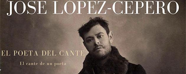 """""""José López-Cepero, el poeta del cante"""""""