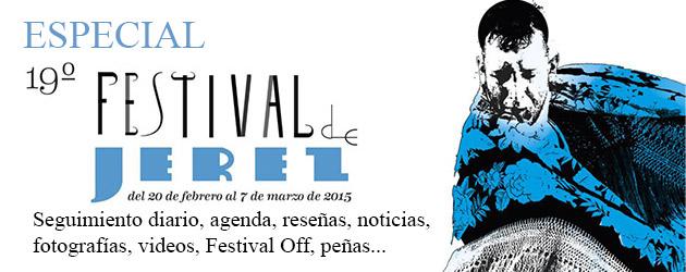 Especial 19 Festival de Jerez 2015. Toda la información