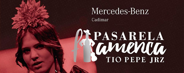 Pasarela Flamenca Jerez Tio Pepe 2017 – 10 aniversario