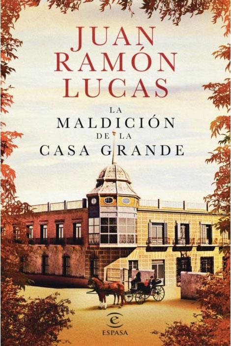 Juan Ramón Lucas - La maildición de la casa grande