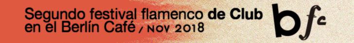 2º Festival Flamenco de Club - Café Berlín
