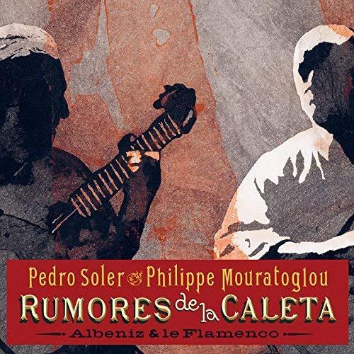 Pedro Soler & Philippe Mouratoglou – Rumores de la Caleta (CD)