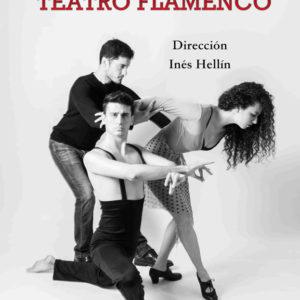 El camino paralelo - Teatro Flamenco de Inés Hellín
