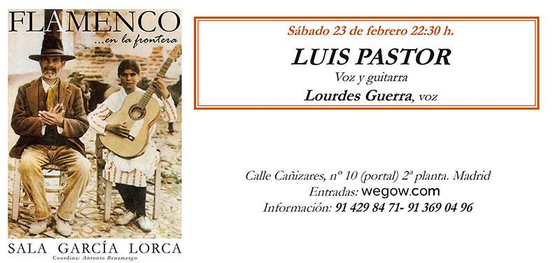 Luis Pastor - Flamenco en la Frontera - Sala García Lorca