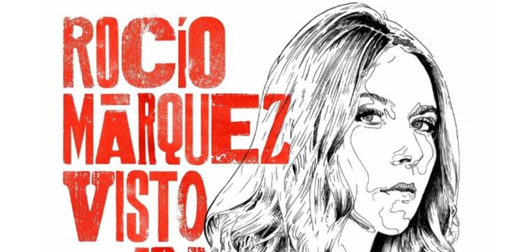 Rocío Márquez – Visto en el Jueves