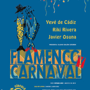 Flamenco Carnaval - Círculo Flamenco de Madrid