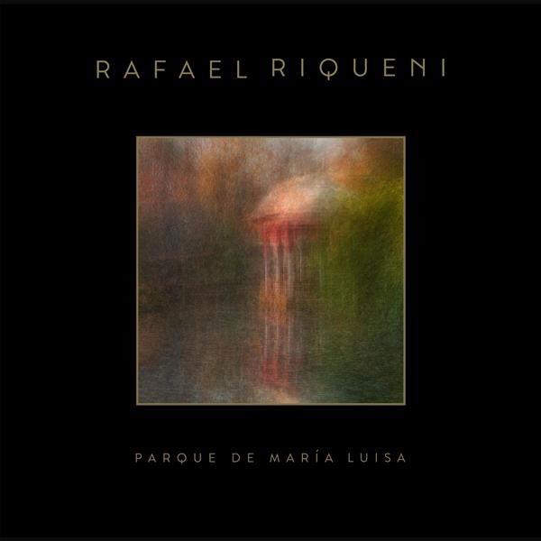 Rafael Riqueni – Parque De María Luisa (Vinilo)