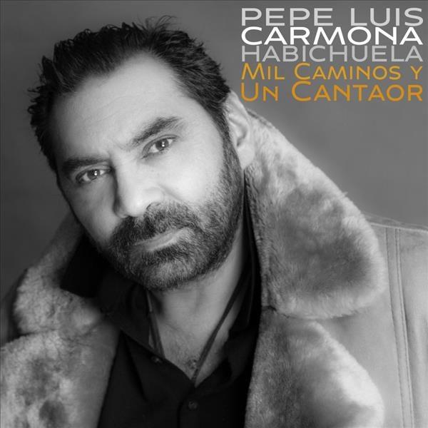 Mil caminos y un cantaor – Pepe Luis Carmona (CD)