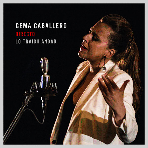 Gema Caballero – Directo «Lo traigo andao» (CD)