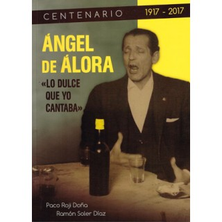 Ángel de Álora - lo dulce que yo cantaba libro