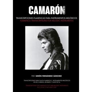 Camarón de la Isla, transcripciones flamencas para instrumentos melódicos – Simón Fernández Sánchez (Libro)