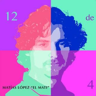 Matías López «El Mati» – 12 de 4 (1 CD)