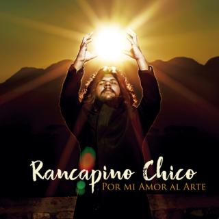Rancapino Chico – Por mi amor al arte (CD)