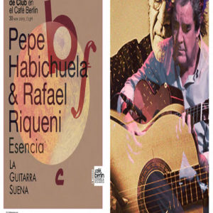 Rafael Riqueni & Pepe Habichuela - Flamenco de Club Café Berlín