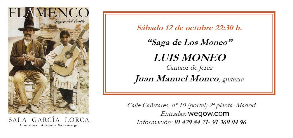 Saga de Los Moneo - Sagas del Cante - Sala García Lorca