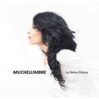 La Reina Gitana - Muchelumbre (CD)