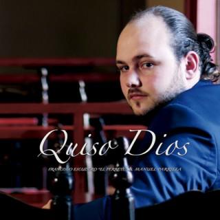 Francisco Escudero «El Perrete» y Manuel Parrilla – Quiso Dios (CD)