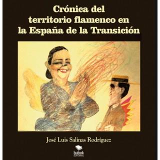 Crónica del territorio flamenco en la España de la transición – José Luis Salinas Rodríguez (Libro)