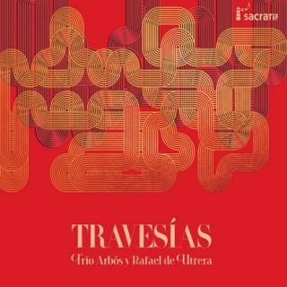 Trio Arbós y Rafael de Utrera - Travesías (CD)