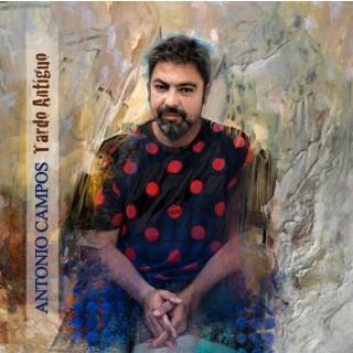 Antonio Campos - Tardo antíguo (CD)
