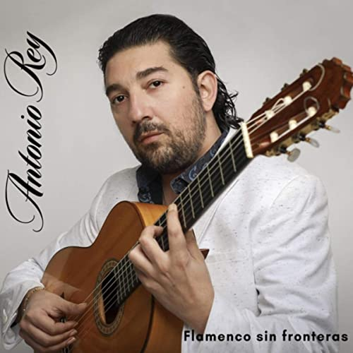 Antonio Rey – Flamenco sin fronteras (CD)