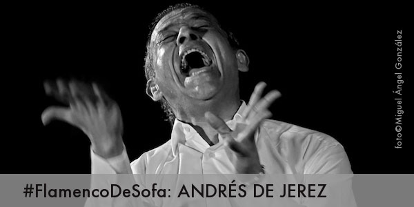 Andrés de Jerez - FlamencodeSofá