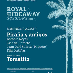 Piraña y amigos - Tomatito - Royal Hideaway Sessions