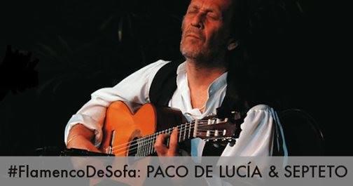Paco de Lucía - FlamencodeSofá