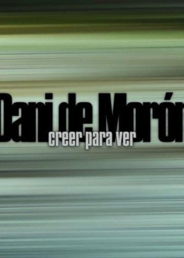 Dani de Morón 'Creer para ver' CD