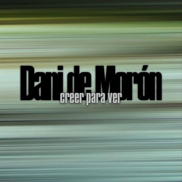Dani de Morón 'Creer para ver' (CD)