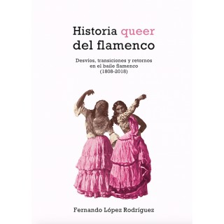 Historia Queer del flamenco - Fernando López - libro