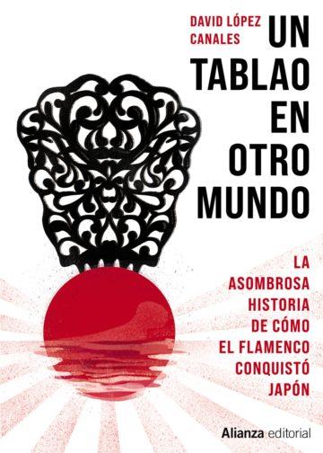 Un tablao en otro mundo. David López Canales (Libro)
