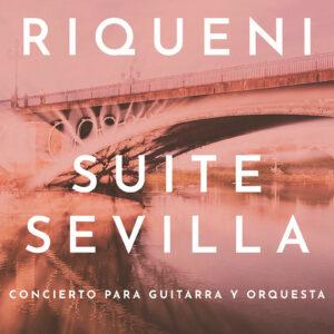 Rafael Riqueni - Suite Sevilla
