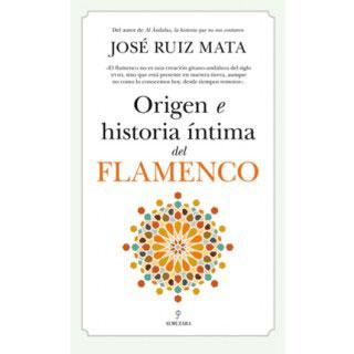 Origen e historia íntima del flamenco – José Ruiz Mata (Libro)